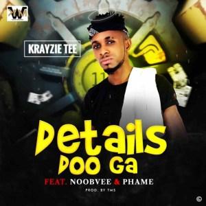 Krayzie Tee - Details Doo Ga Ft. Noobvee & Phame